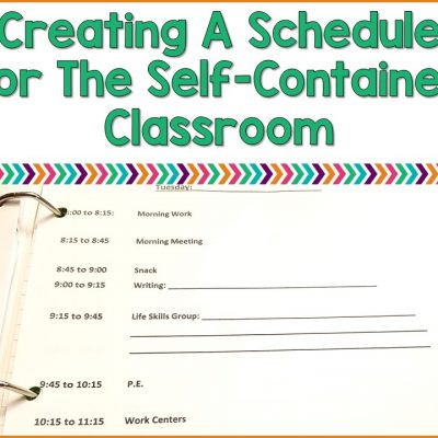 Tips For Creating A Schedule For The Self-Contained Classroom