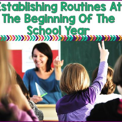 Establishing Routines At The Beginning Of The School Year