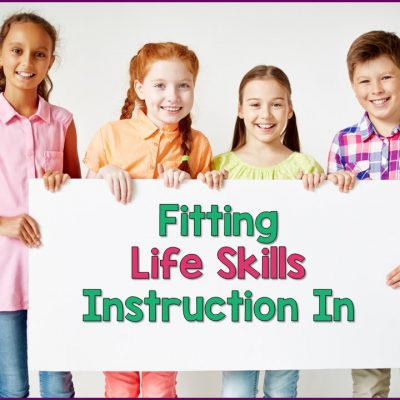 Fitting Life Skills Instruction Into The School Day