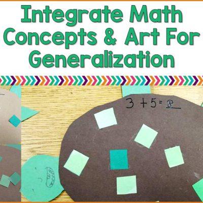 Integrate Math Concepts & Art For Generalization