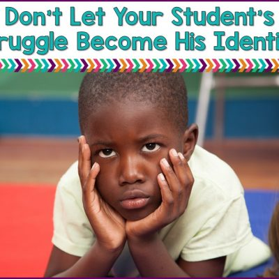Don't Let Your Student's Struggle Become Their Identity
