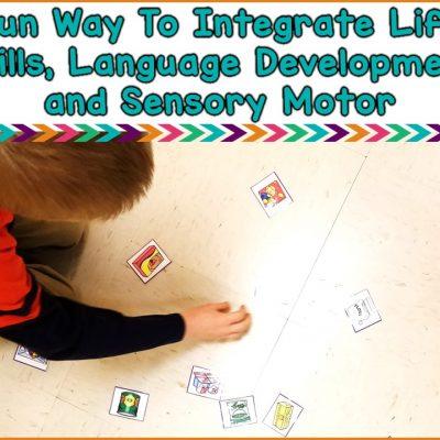 How To Integrate Life Skills, Language Development & Sensory Motor