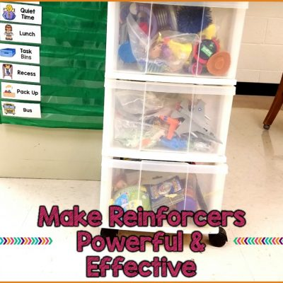 Making Reinforcers Powerful & Effective