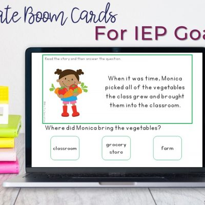 Creating Boom Cards To Meet IEP Goals