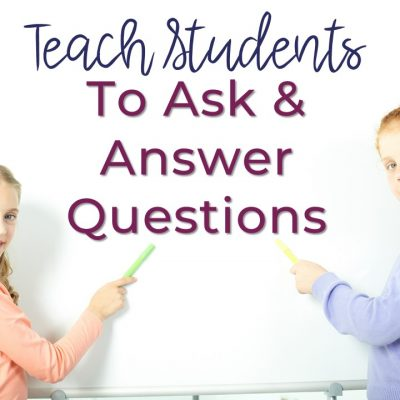Teach Students To Ask & Answer Questions