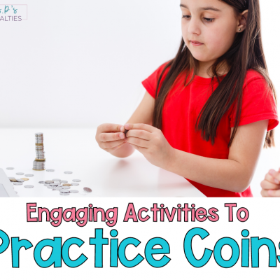 Engaging Ways To Practice Coins & Money