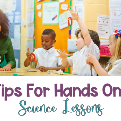 7 Ways To Create Hands-On Science Lessons