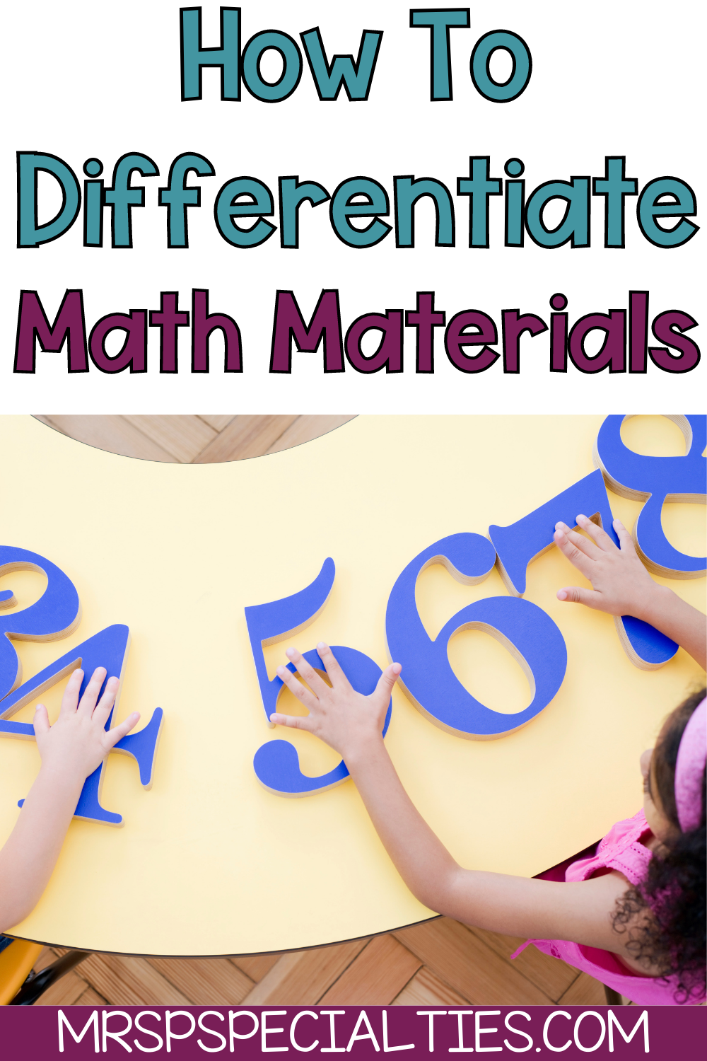 How to differentiate math materials in special education blog post pin image
